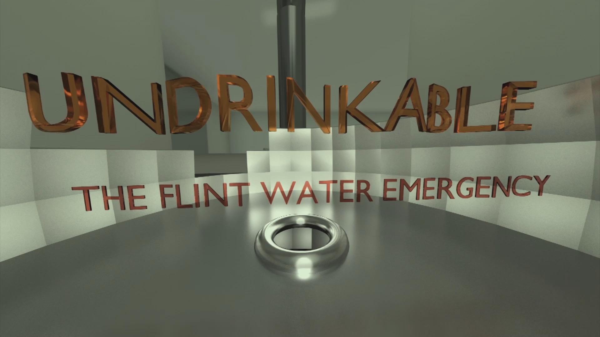 Undrinkable - The Flint Water Emergency